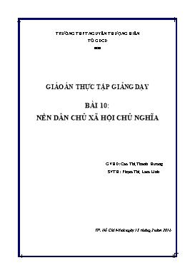 Giáo án thực tập giảng dạy GDCD 11 - Bài 10: Nền dân chủ xã hội chủ nghĩa (2 Tiết) - Năm học 2015-2016 - Phạm Thị Lam Linh