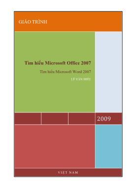 Giáo trình Tìm hiểu Microsoft Office 2007 - Tập 1: Tìm hiểu Microsoft Word 2007 - Lê Văn Hiếu