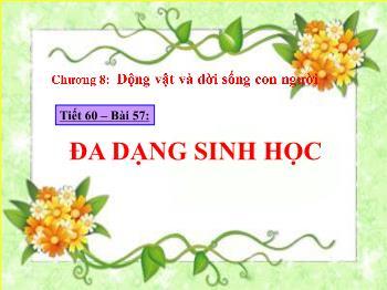 Bài giảng Sinh học 7 - Tiết 60, Bài 57: Đa dạng sinh học - Năm học 2015-2016 - Nguyễn Thị Xuân