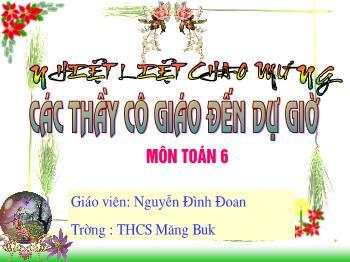 Bài giảng Toán 6 - Bài 4: Số đo góc - Nguyễn Đình Đoan