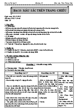 Giáo án Tin học 9 - Tiết 39+40, Bài 10: Màu sắc trên trang chiếu - Năm học 2012-2013 - Trần Trung Hiếu