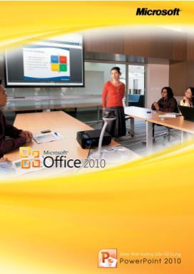 Giáo trình Hướng dẫn sử dụng PowerPoint 2010 (Phiên bản thử nghiệm) - Microsoft Vietnam