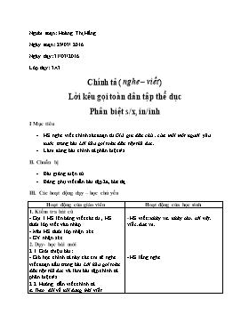 Giáo án Chính tả Lớp 3 - Nghe viết Lời kêu gọi toàn dân tập thể dục, Phân việt s/x, in/inh - Năm học 2015-2016 - Hoàng Thị Hằng