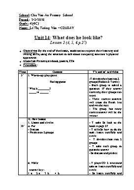 English Lesson Plan Grade 4 - Unit 14: What does he look like? - Lesson 2 (4,5,6) Part 2 - School Year 2015-2016 - Le Thi Tuong Van
