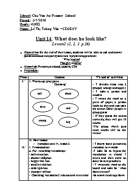 English Lesson Plan Grade 4 - Unit 14: What does he look like? - Lesson 2 (1, 2, 3) - School Year 2015-2016 - Le Thi Tuong Van