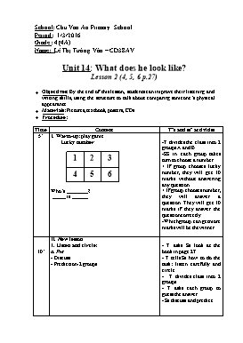 English Lesson Plan Grade 4 - Unit 14: What does he look like? - Lesson 2 (4,5,6) - School Year 2015-2016 - Le Thi Tuong Van