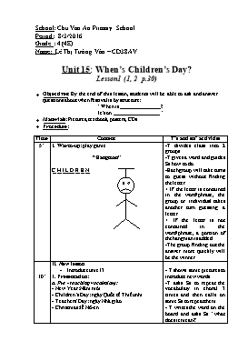 English Lesson Plan Grade 4 - Unit 15: When's Children's Day? - Lesson 1 (1, 2) - School Year 2015-2016 - Le Thi Tuong Van