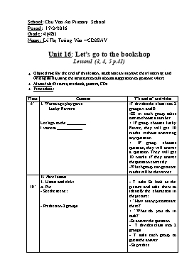 English Lesson Plan Grade 4 - Unit 16: Let's go to the bookshop - Lesson 1 (3,4,5) - School Year 2015-2016 - Le Thi Tuong Van